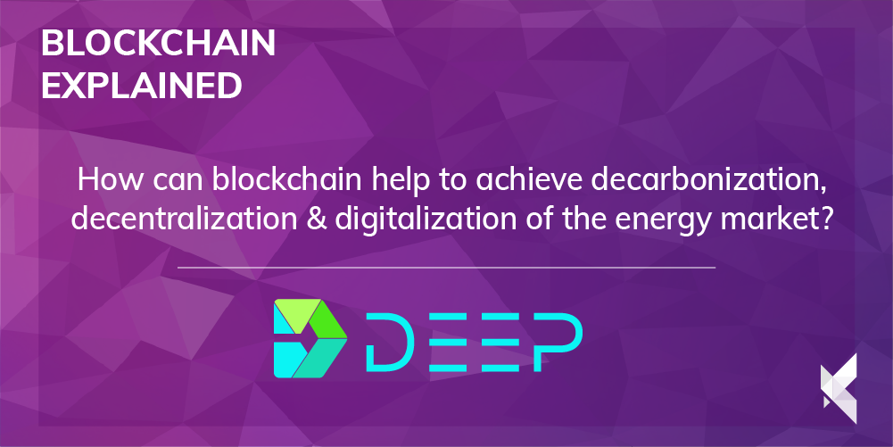 How can blockchain help to achieve decarbonization, decentralization & digitalization of the energy market?