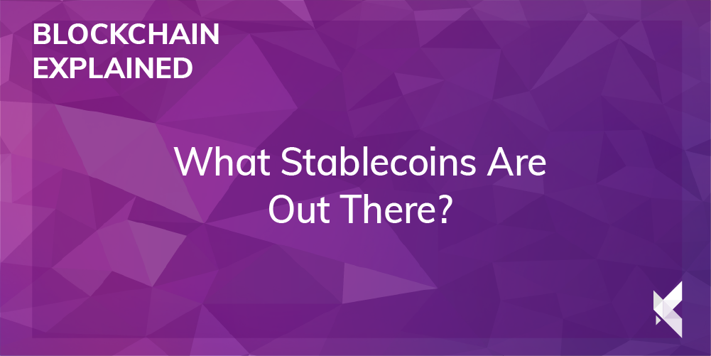 What Stablecoins Are Out There?