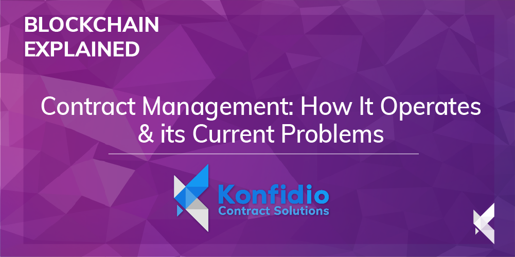 Contract Management: How It Operates & its Current Problems
