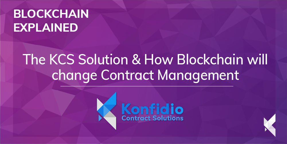 Contract Management: The KCS Solution & How Blockchain will change Contract Management